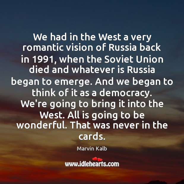 We had in the West a very romantic vision of Russia back Image