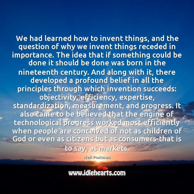 We had learned how to invent things, and the question of why Image