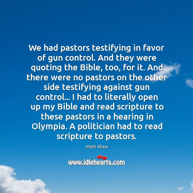 Image, We had pastors testifying in favor of gun control. And they were