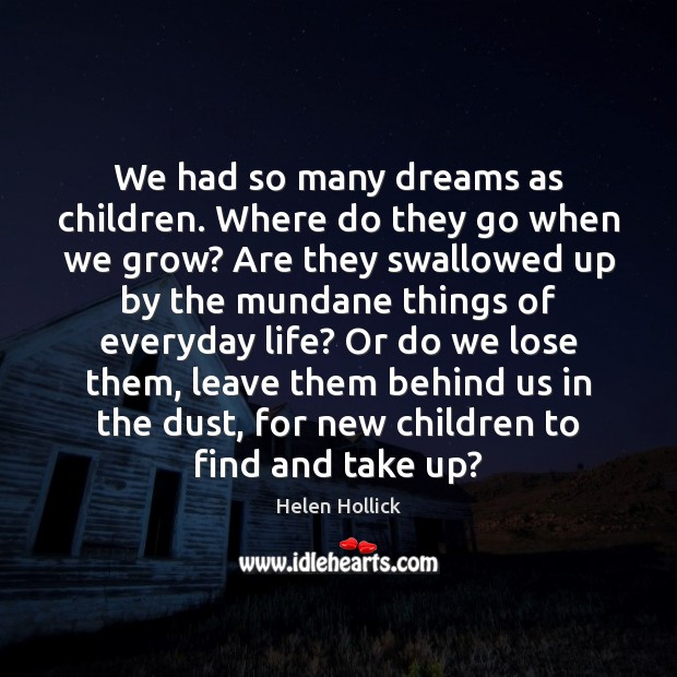 We had so many dreams as children. Where do they go when Image