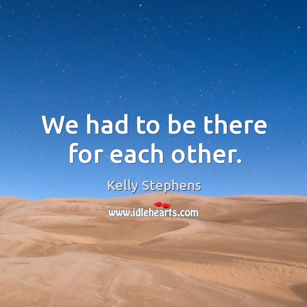 We had to be there for each other. Image
