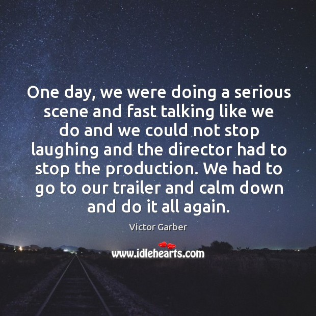 We had to go to our trailer and calm down and do it all again. Image