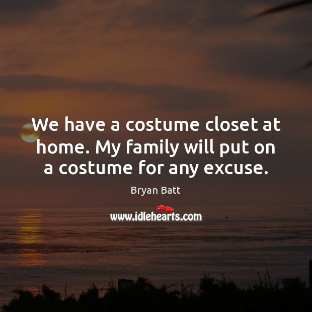 Image, We have a costume closet at home. My family will put on a costume for any excuse.