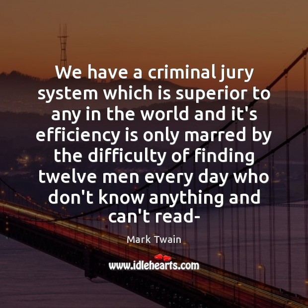 We have a criminal jury system which is superior to any in Image