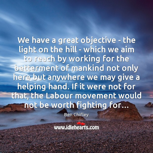 Image, We have a great objective – the light on the hill –