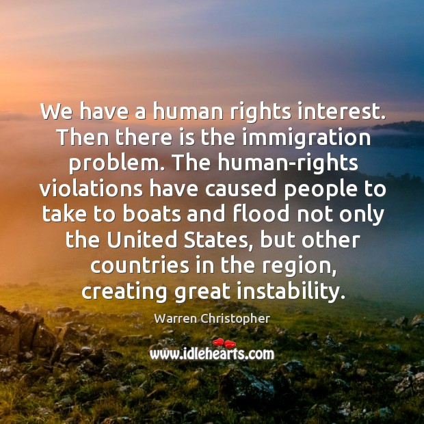 We have a human rights interest. Warren Christopher Picture Quote