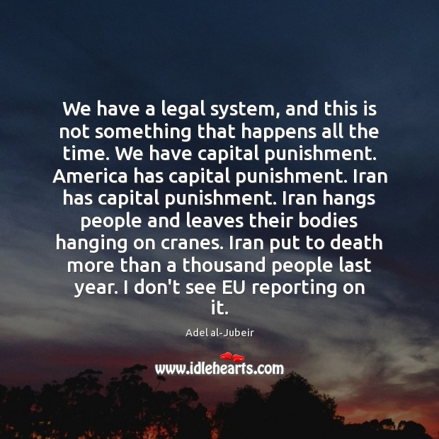 We have a legal system, and this is not something that happens Image