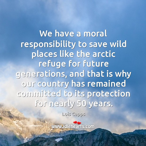 We have a moral responsibility to save wild places like the arctic refuge for future generations Image