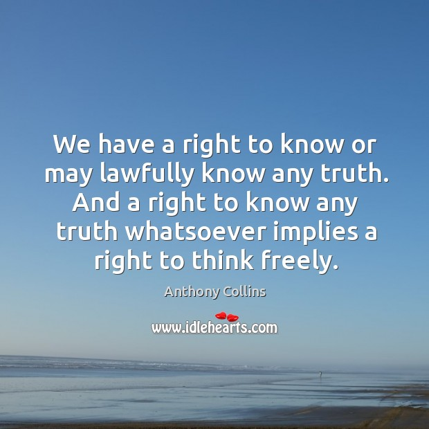 Image, We have a right to know or may lawfully know any truth.