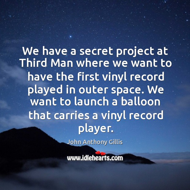 We have a secret project at third man where we want to have the first vinyl record Image
