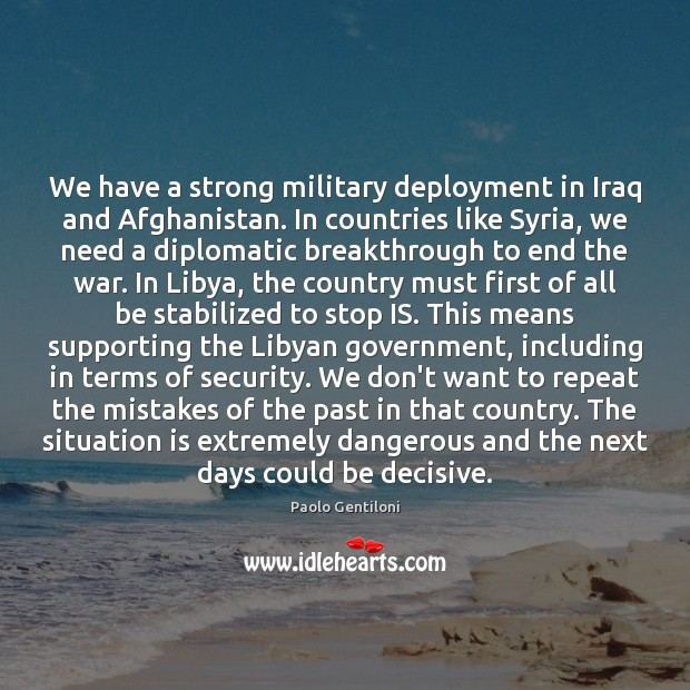 Image, We have a strong military deployment in Iraq and Afghanistan. In countries