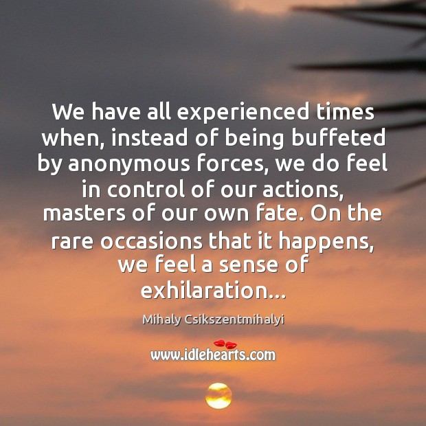 We have all experienced times when, instead of being buffeted by anonymous Image