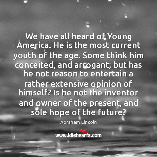 Image, We have all heard of Young America. He is the most current