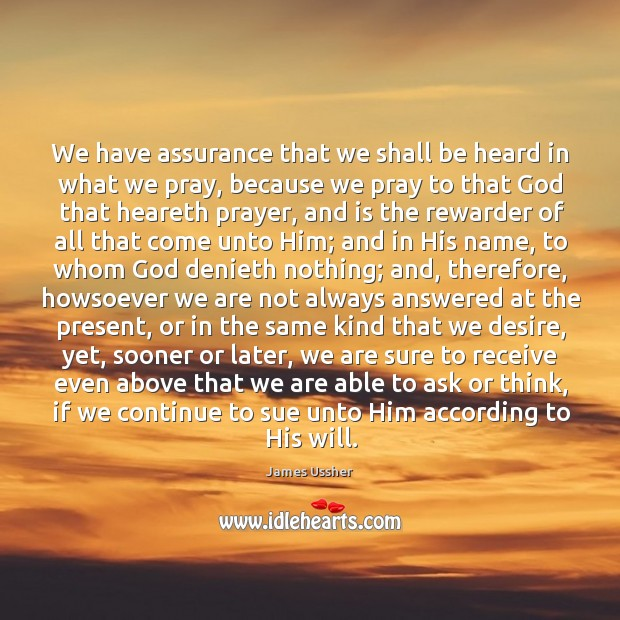 We have assurance that we shall be heard in what we pray, Image