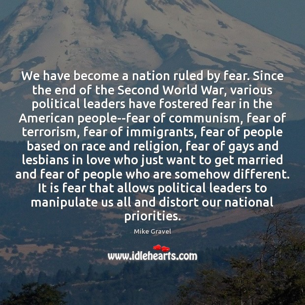 We have become a nation ruled by fear. Since the end of Image