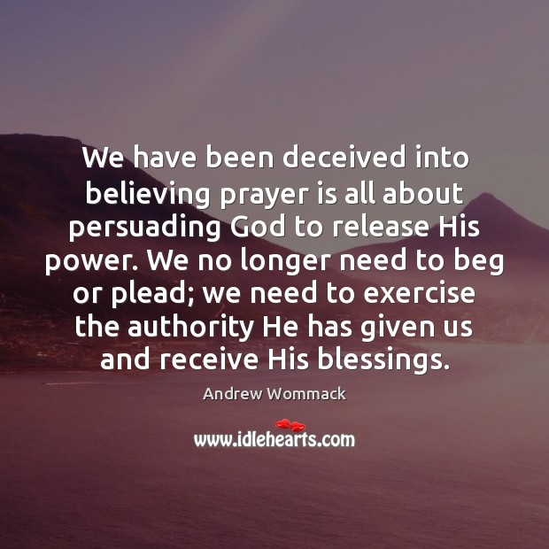 Image, We have been deceived into believing prayer is all about persuading God