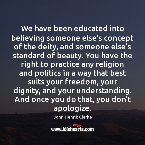 Image, We have been educated into believing someone else's concept of the deity,