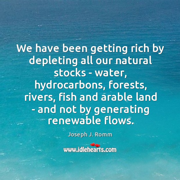 We have been getting rich by depleting all our natural stocks – Image