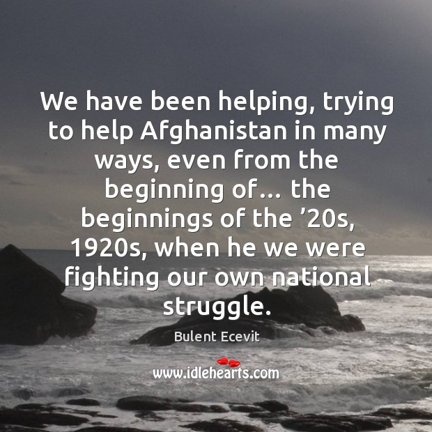 We have been helping, trying to help afghanistan in many ways, even from the beginning of… Image