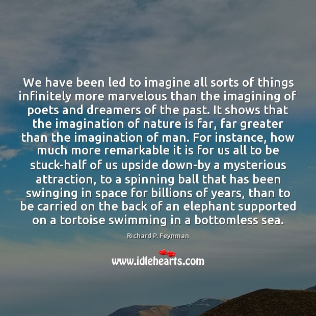 We have been led to imagine all sorts of things infinitely more Image
