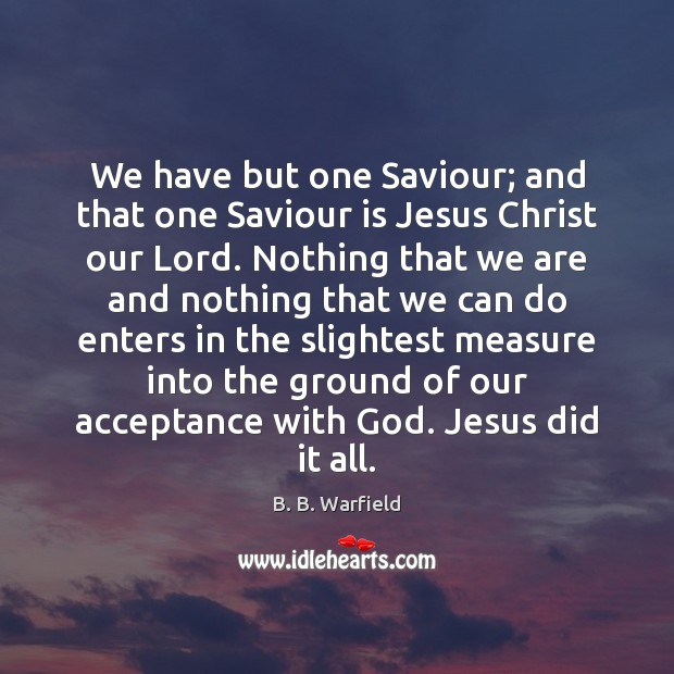 Image, We have but one Saviour; and that one Saviour is Jesus Christ