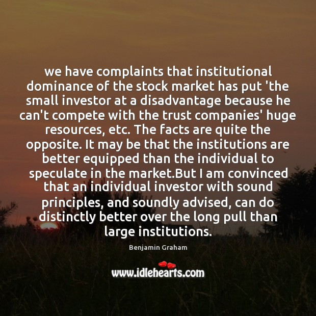 Image, We have complaints that institutional dominance of the stock market has put
