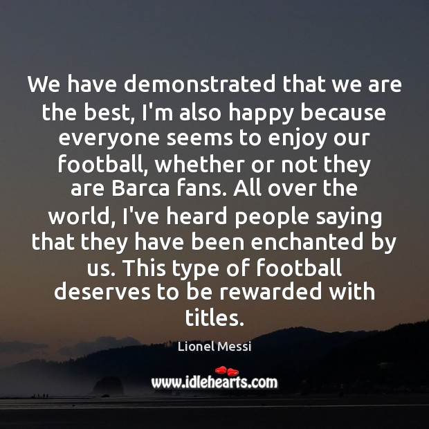We have demonstrated that we are the best, I'm also happy because Football Quotes Image
