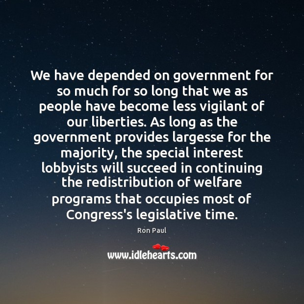 Image, We have depended on government for so much for so long that