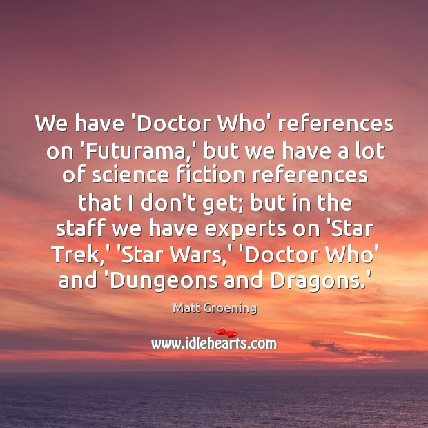 Image, We have 'Doctor Who' references on 'Futurama,' but we have a