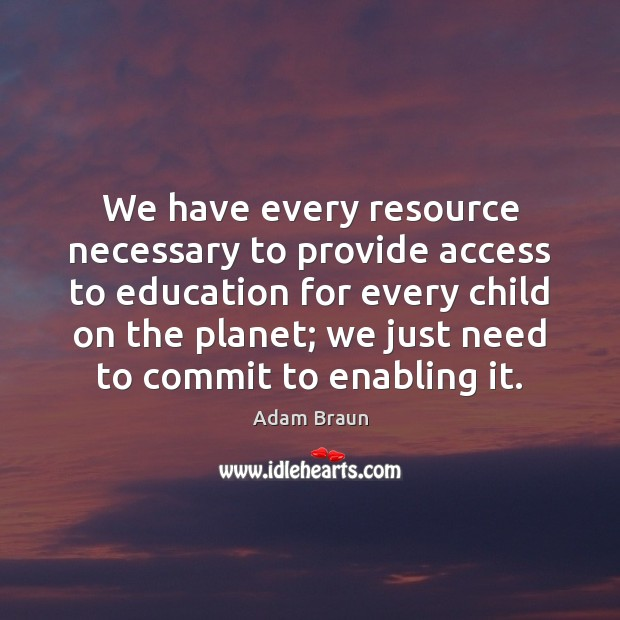 Image, We have every resource necessary to provide access to education for every