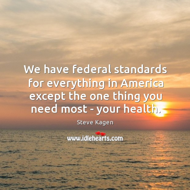 We have federal standards for everything in America except the one thing Image