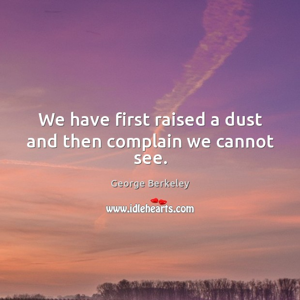 We have first raised a dust and then complain we cannot see. Image