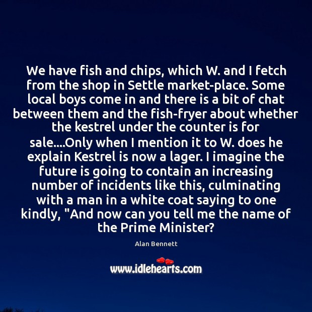 Image, We have fish and chips, which W. and I fetch from the