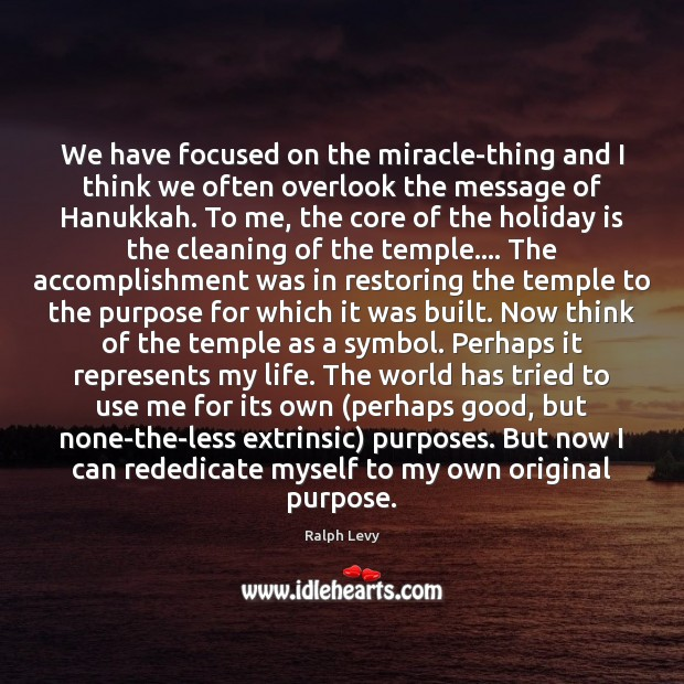 We have focused on the miracle-thing and I think we often overlook Holiday Quotes Image