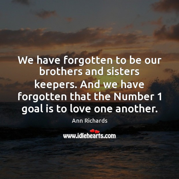 Image, We have forgotten to be our brothers and sisters keepers. And we