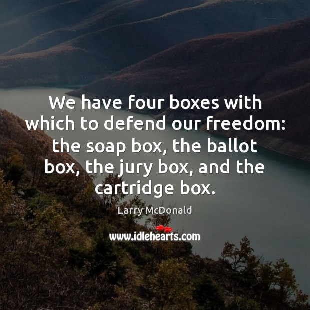 Image, We have four boxes with which to defend our freedom: the soap