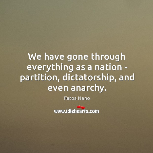 Image, We have gone through everything as a nation – partition, dictatorship, and even anarchy.