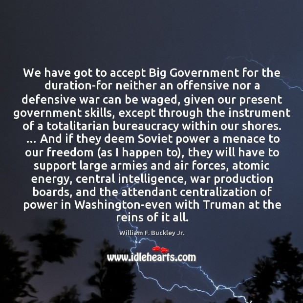 Image, We have got to accept Big Government for the duration-for neither an