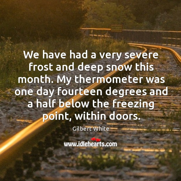 Image, We have had a very severe frost and deep snow this month.
