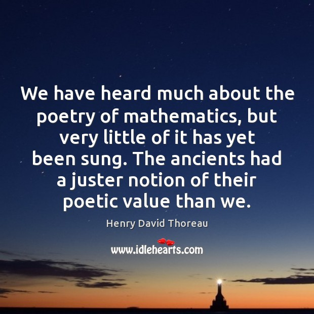 We have heard much about the poetry of mathematics, but very little Image