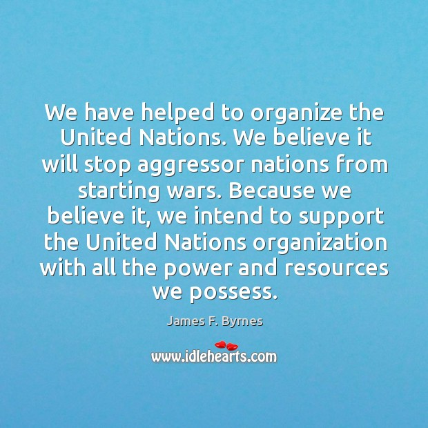 We have helped to organize the united nations. Image