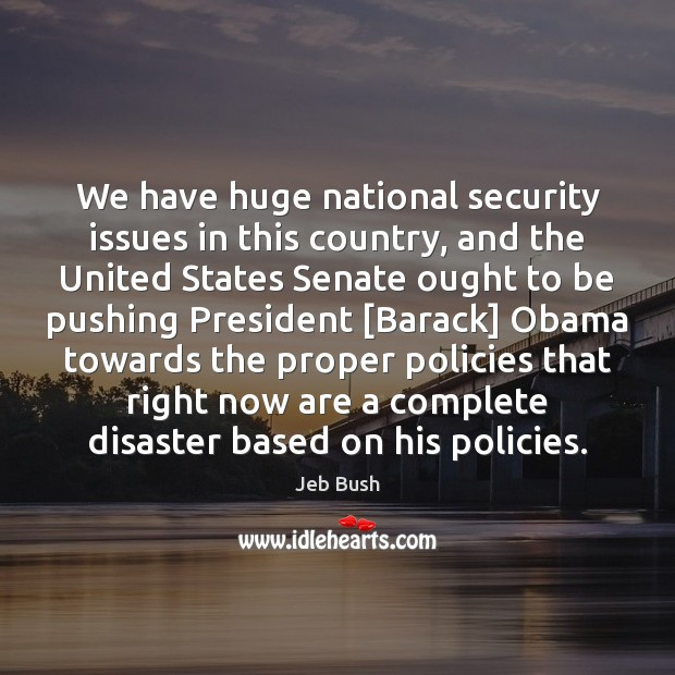 Image, We have huge national security issues in this country, and the United