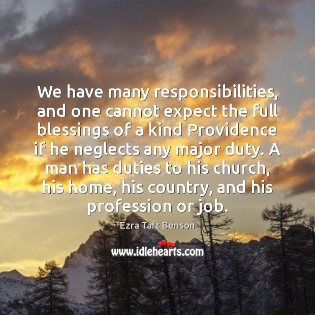 Image, We have many responsibilities, and one cannot expect the full blessings of