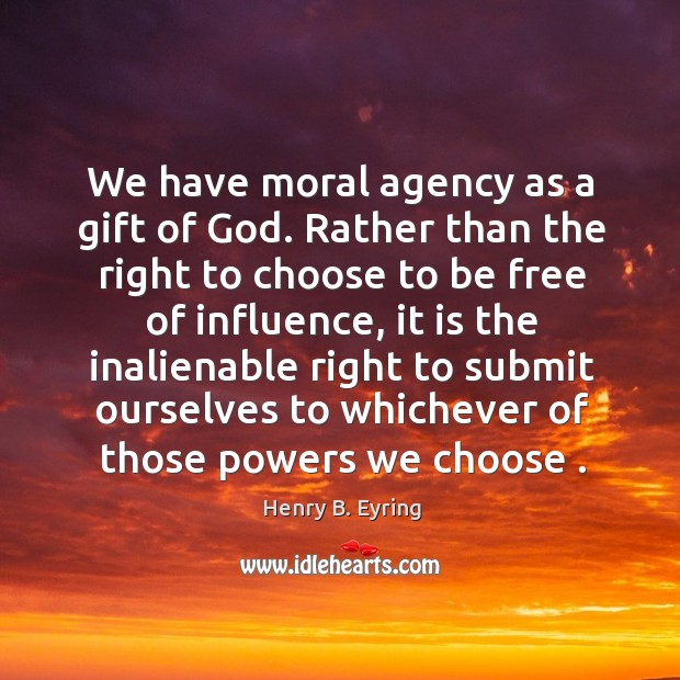 Image, We have moral agency as a gift of God. Rather than the