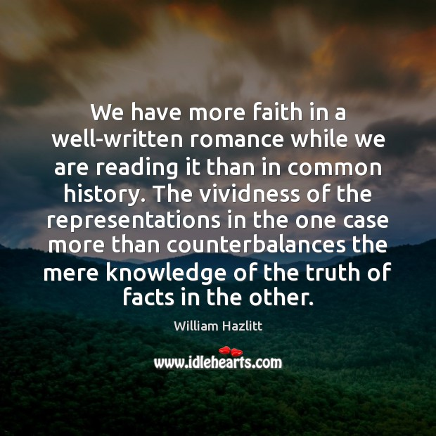 We have more faith in a well-written romance while we are reading Image