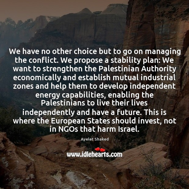 We have no other choice but to go on managing the conflict. Image