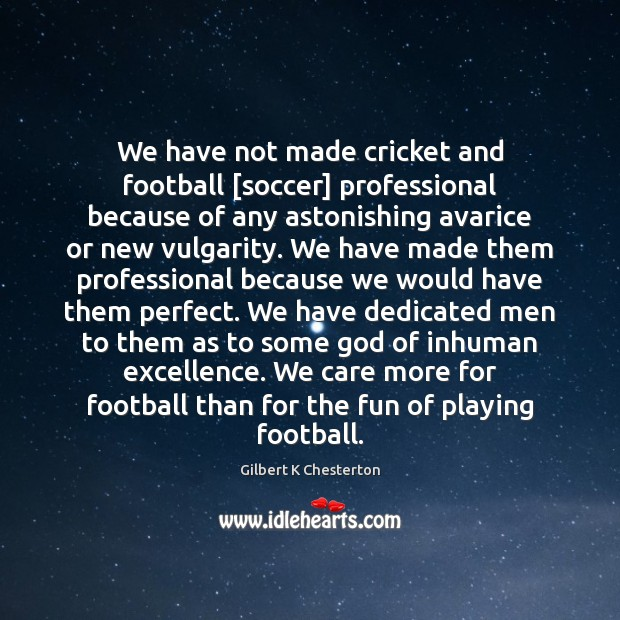 Image, We have not made cricket and football [soccer] professional because of any