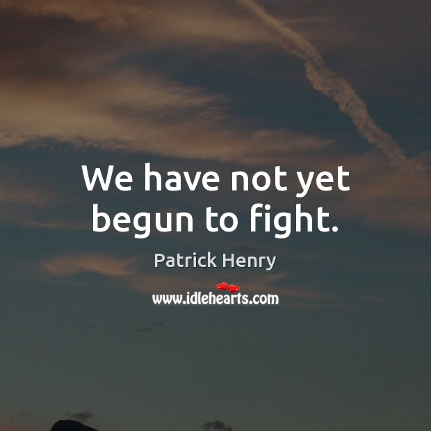 Image, We have not yet begun to fight.