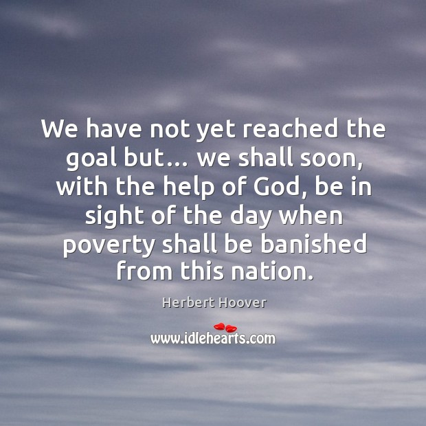 Image, We have not yet reached the goal but… we shall soon, with the help of god