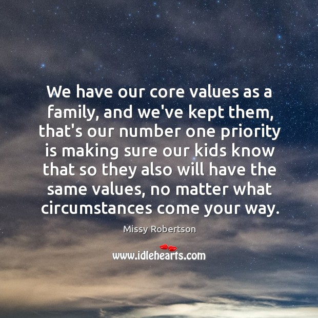 We have our core values as a family, and we've kept them, Image